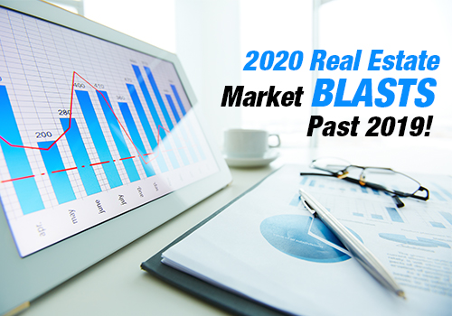 2020 Real Estate Market BLASTS Past 2019