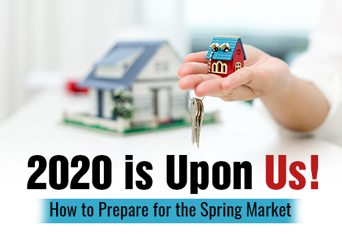 2020 is Upon Us! How to Prepare for the Spring Market