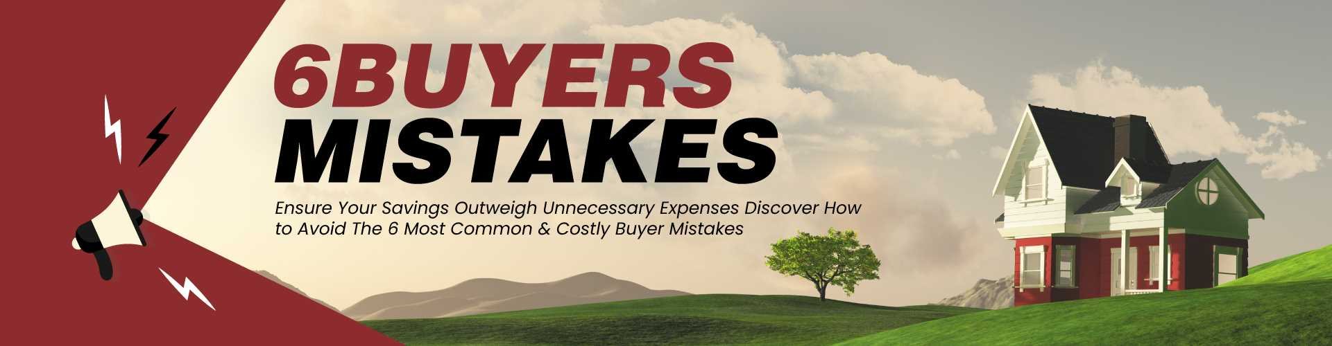 Discover How to Avoid the 6 Biggest Mistakes Homebuyers Make Image