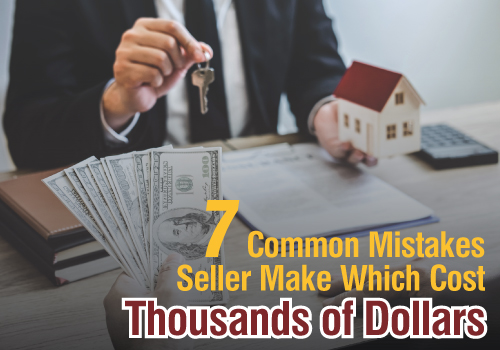 7 Common Mistakes Seller Make Which Cost Thousands of Dollars