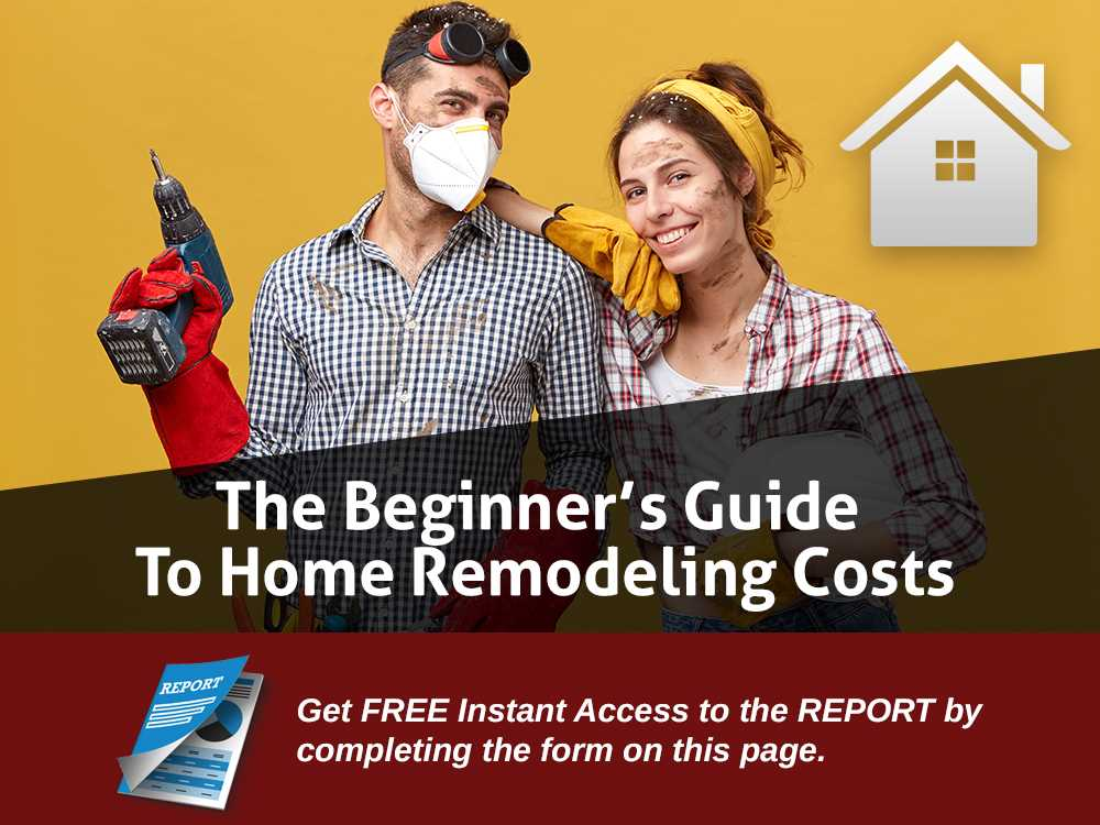 beginner guide to home remodeling costs