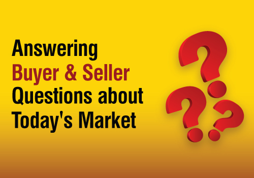 Answering Buyer and Seller Questions about Today's Market