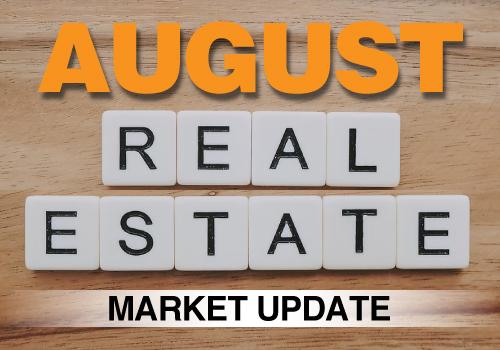 August Real Estate Market Update
