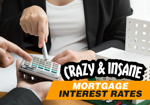 Crazy and Insane Mortgage Interest Rates - Why and Where Are We Going