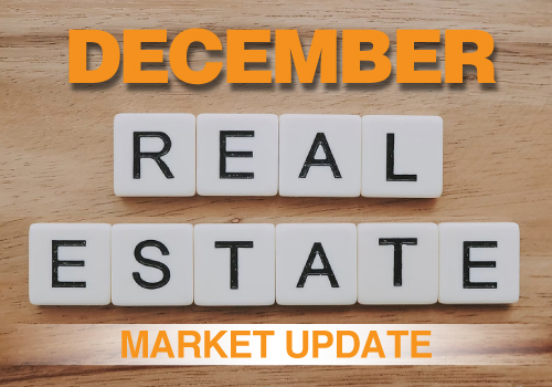 December Real Estate Market Update - Trends and Where We Are Going