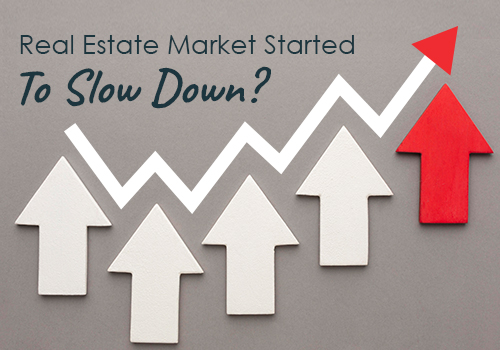 Has Our Real Estate Market Started To Slow Down