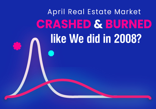 Has the April Real Estate Market Crashed and Burned like We did in 2008