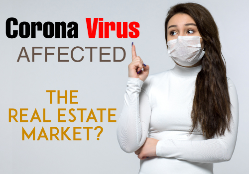 Has the Corona Virus affected the Real Estate Market