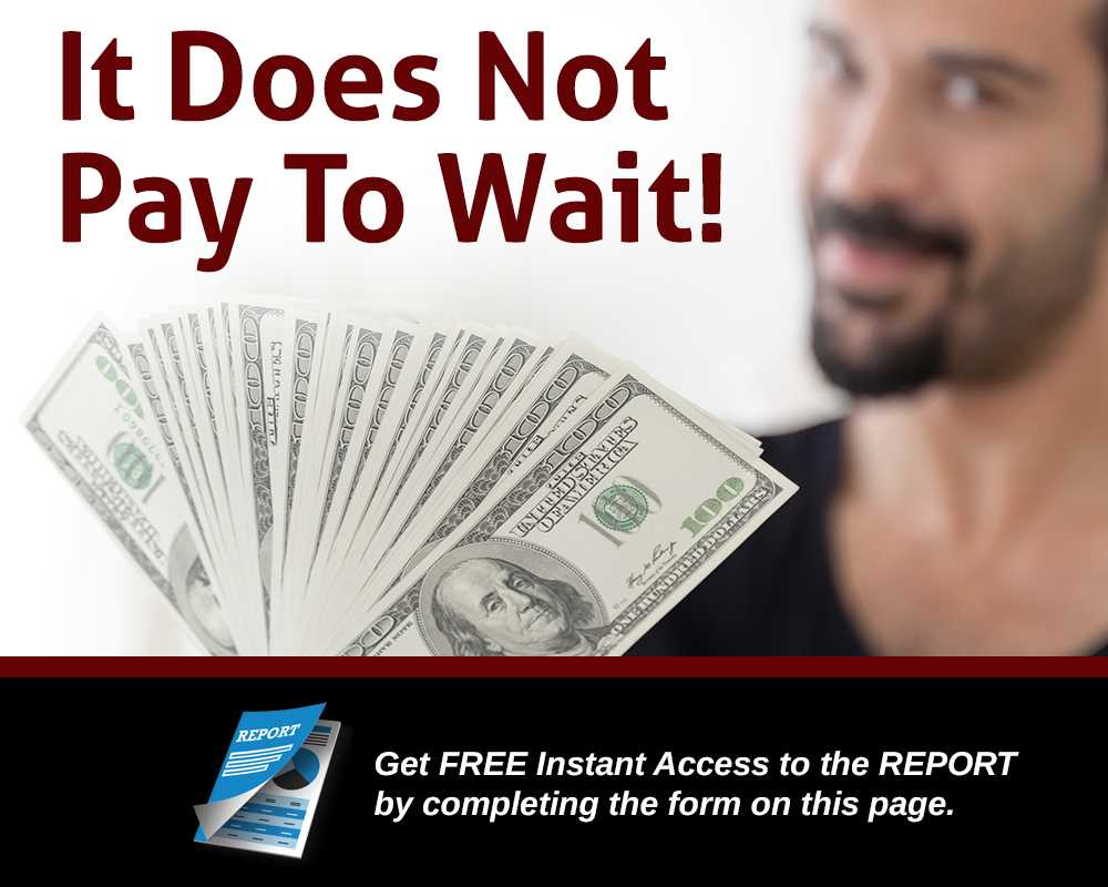 does not pay to wait