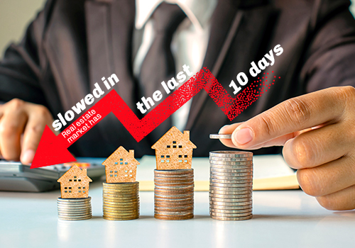 If the real estate market has slowed in the last 10 days, does that mean a shift in the market