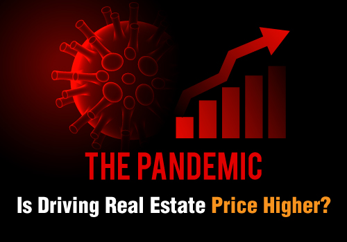 Is It Even Possible The Pandemic Is Driving Real Estate Price Higher