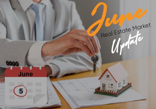 June 5 2021 Real Estate Market Update