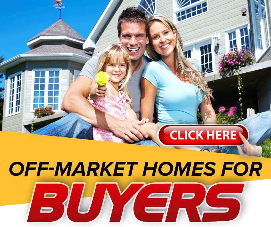 Off-Market Homes for Buyers