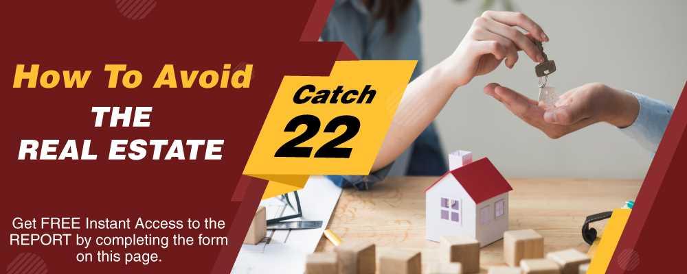 real estate catch 22