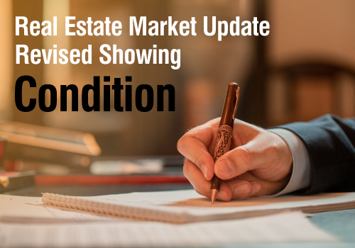 Real Estate Market Update: Revised Showing Condition