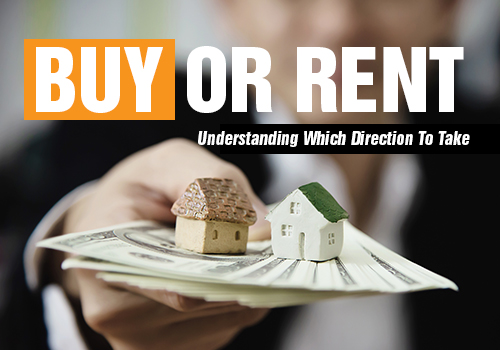 Rent or Buy - Understanding Which Direction To Take