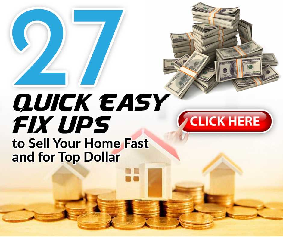 27 Quick Easy Fix Ups to Sell Your Home Fast and for Top Dollar