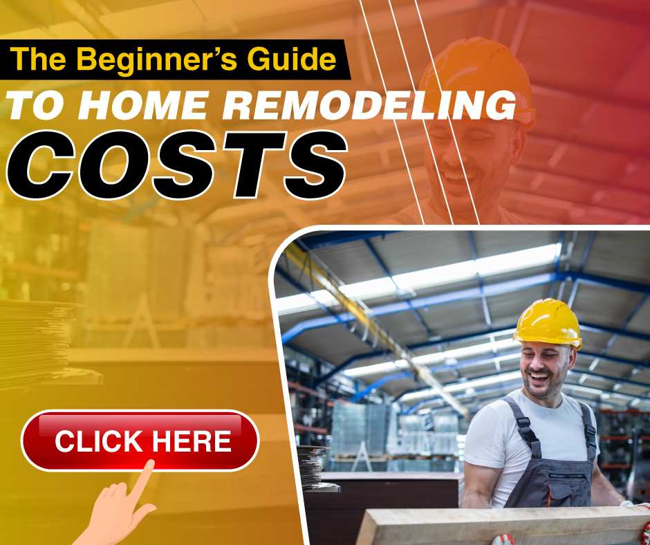 The Beginners Guide to Home Remodeling Costs
