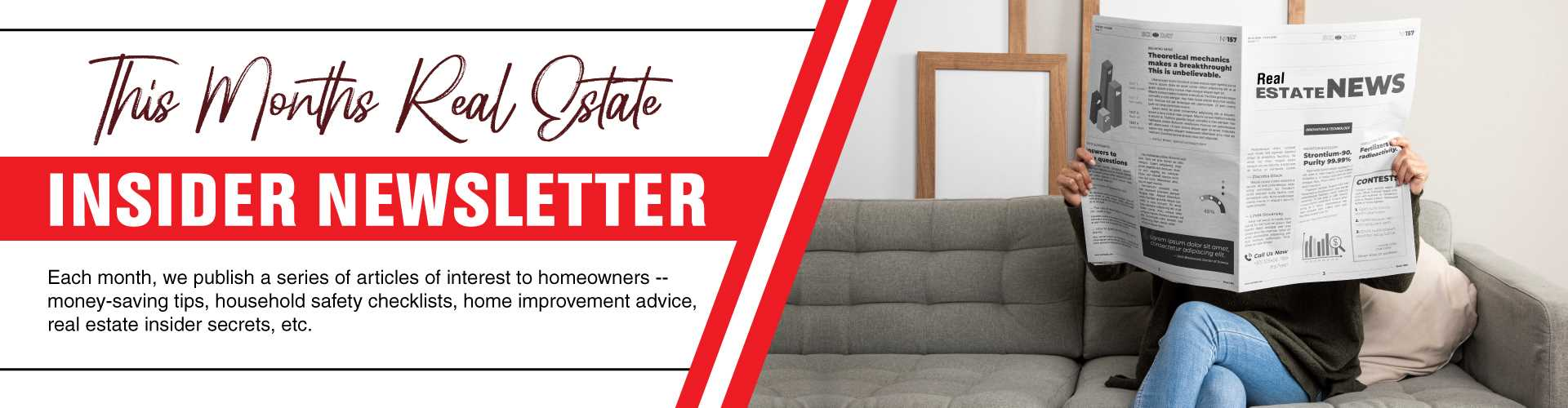 Each month, we publish a series of articles of interest to homeowners
