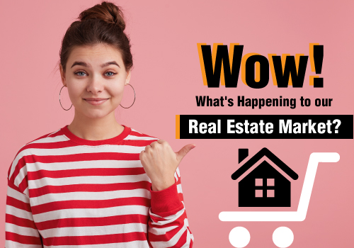 Wow! What's Happening to our Real Estate Market
