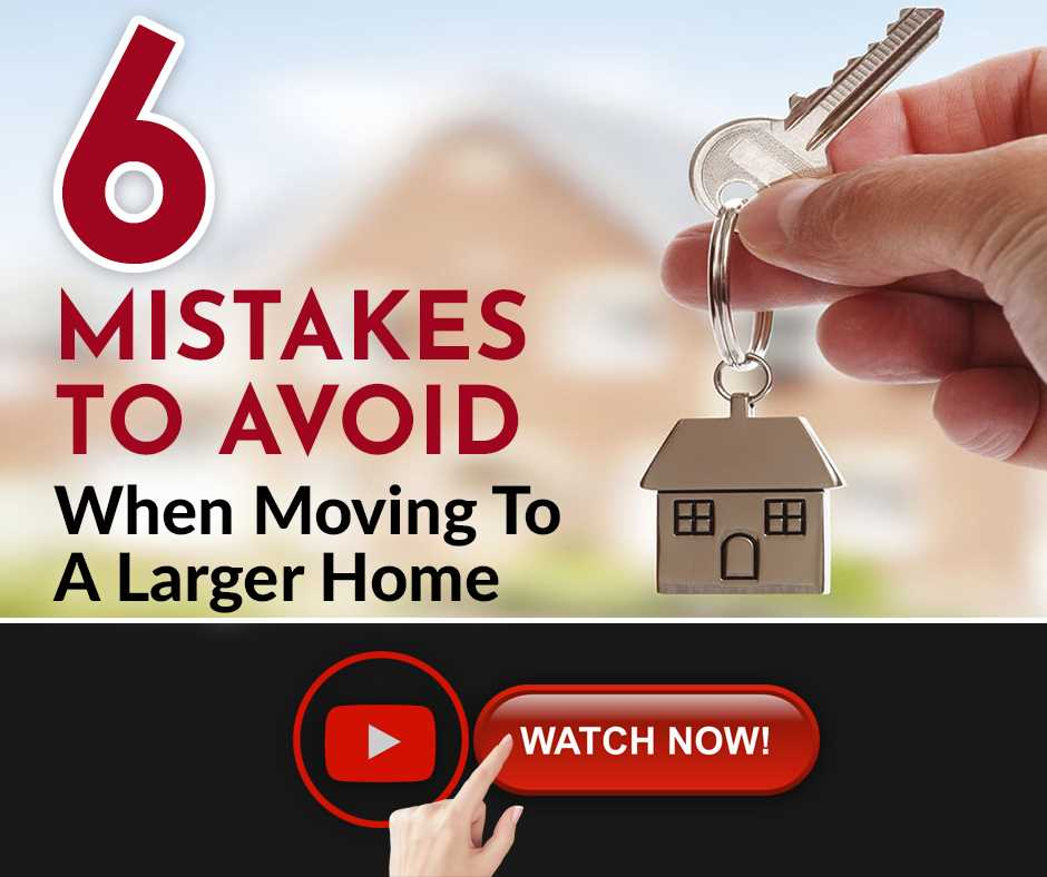 6 Mistakes to Avoid When Moving to a Larger Home