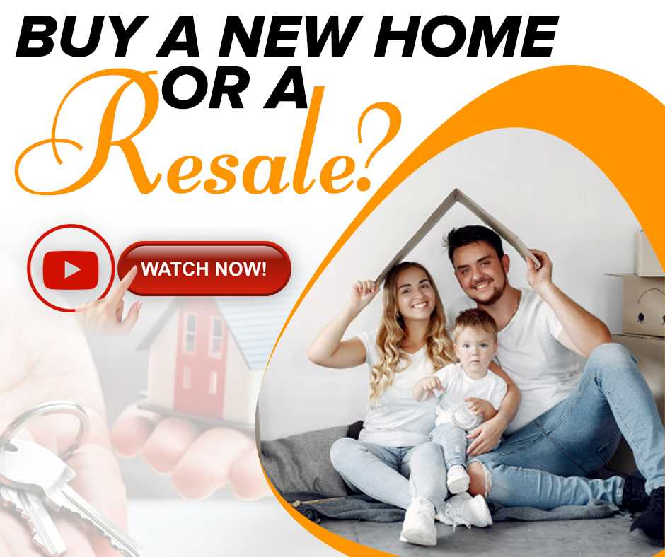 Buy a New Home or a Resale